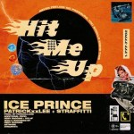 DOWNLOAD MP3: ICE PRINCE – HIT ME UP FT. PATRICKXXLEE & STRAFFITTI