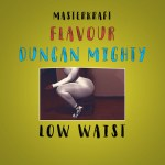 DOWNLOAD MP3: MASTERKRAFT – LOW WAIST FT. FLAVOUR & DUNCAN MIGHTY