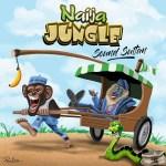 DOWNLOAD MP3: SOUND SULTAN – NAIJA JUNGLE