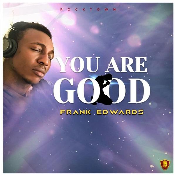 Frank Edward You Are Good Artwork