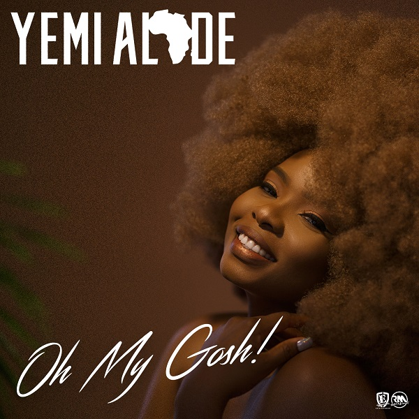 Yemi Alade Oh My Gosh
