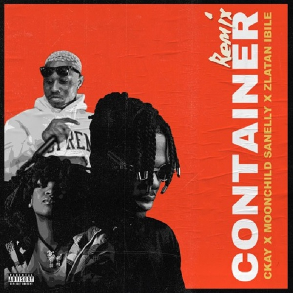 Ckay – Container (Remix) ft. Moonchild Sanelly, Zlatan
