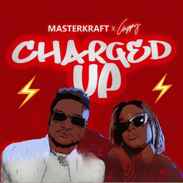 """Masterkraft & Cuppy – """"Charged Up"""""""