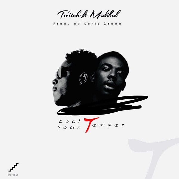 Download mp3 Twitch ft Medikal Cool Your Temper mp3 download
