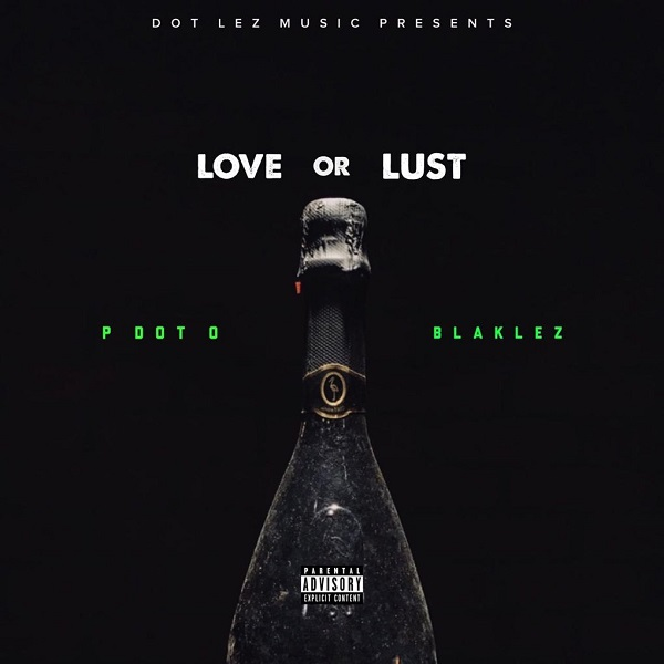 Pdot O Love or Lust mp3 download