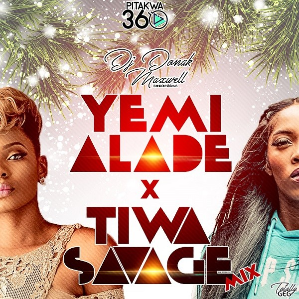 "DJ Donak – ""Yemi Alade vs Tiwa Savage Mix"""
