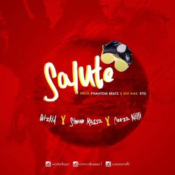 """Simon Kassa ft. Wizkid, Ceeza Milli – """"Salute"""""""