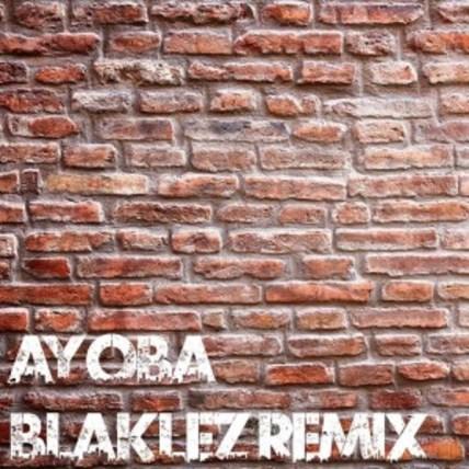 Blaklez Ayoba (Remix)
