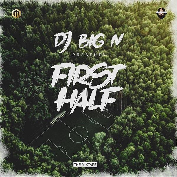 DJ Big N First Half Mixtape