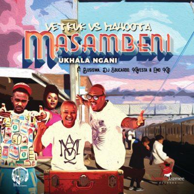 DJ Vetkuk vs Mahoota Masambeni (Ukhala Ngani)
