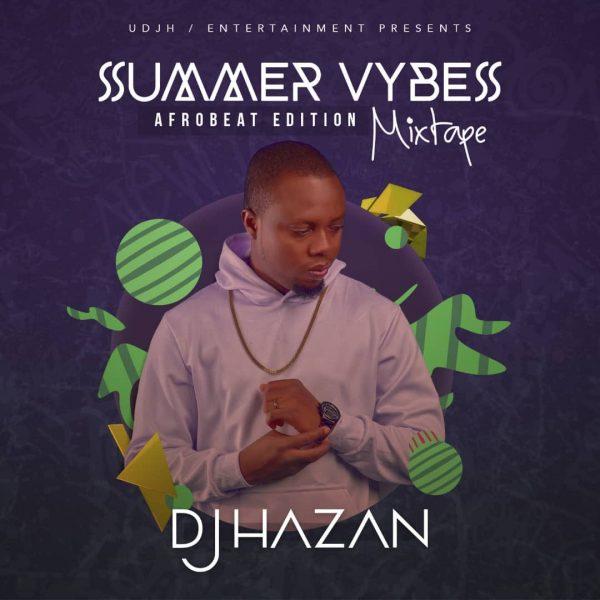 DJ Hazan Summer Vybes Mixtape (Afrobeat Edition)