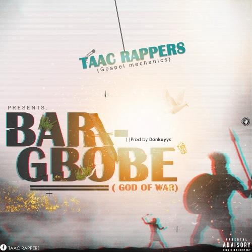 Mp3 Download: TAAC Rappers – Barigbobe