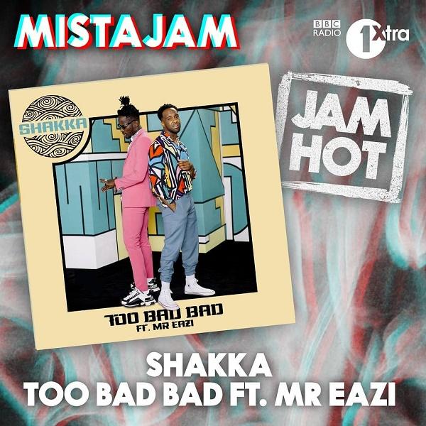 Mp3 Download: Shakka – Too Bad Bad ft. Mr Eazi
