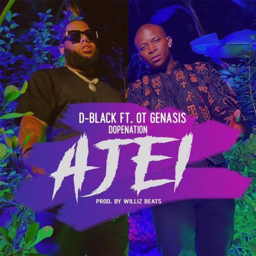 D-Black – Ajei ft. O.T. Genasis, DopeNation