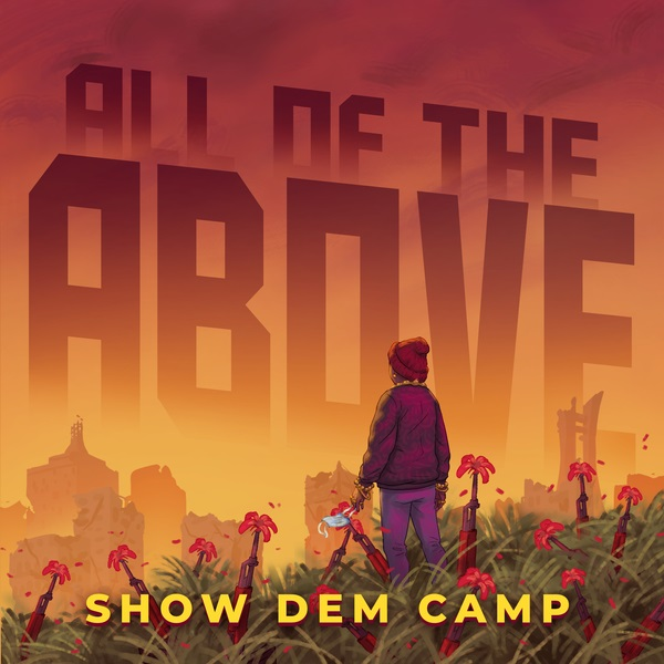 Show Dem Camp All The Above