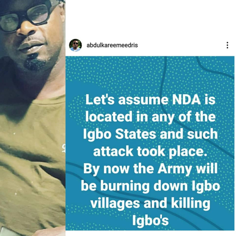 6126278aca37f - Assuming the Nigeria Defense Academy was in any of the Igbo states, by now Army will be burning down Igbo villages - Singer, Eedris Abdulkareem