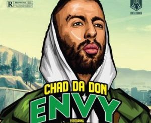 Chad Da Don ft. Emtee, Maggz, DJ Dimplez – Envy