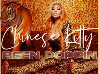 Chinese Kitty – Been Poppin