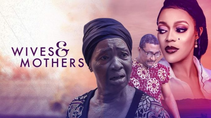 Wives And Mothers – Nollywood Movie