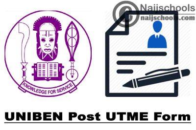 University of Benin (UNIBEN) Post UTME Screening Form for 2021/2022 Academic Session | APPLY NOW