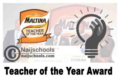 Maltina 7th Teacher of the Year Award 2021 for Recognizing and Celebrating Exceptional Teachers in Nigeria | APPLY NOW