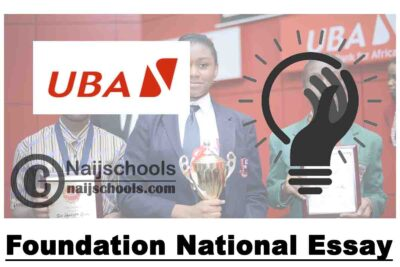 UBA Foundation National Essay Competition 2021 for Senior Secondary School Students | APPLY NOW