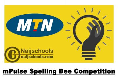 MTN Nigeria mPulse Spelling Bee Competition 2021 for Nigerian Primary & Secondary School Students | APPLY NOW