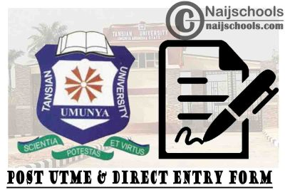 Tansian University Post UTME & Direct Entry Form for 2021/2022 Academic Session | APPLY NOW