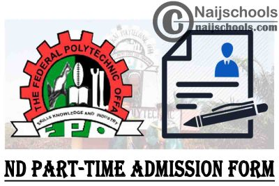 Federal Polytechnic Offa (OFFAPOLY) ND Part-Time Admission Form for 2021/2022 Academic Session | APPLY NOW