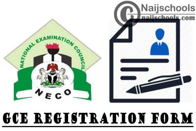 NECO GCE 2021 November/December SSCE External Registration Form (Instructions and Guidelines) | APPLY NOW