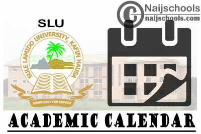 Sule Lamido University (SLU) Approved Academic Calendar for First Semester 2020/2021 Academic Session   CHECK NOW