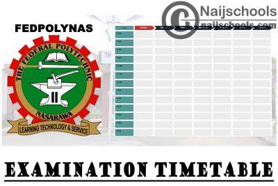 Federal Polytechnic Nasarawa (FEDPOLYNAS) 1st Semester Examination Timetable for 2020/2021 Academic Session | CHECK NOW