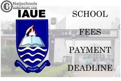 Ignatius Ajuru University of Education (IAUE) School Fees Payment Deadline for 2020/2021 Academic Session   CHECK NOW