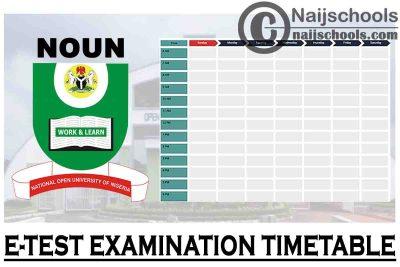 National Open University of Nigeria (NOUN) 2021_1 E-Test Examination Timetable | CHECK NOW