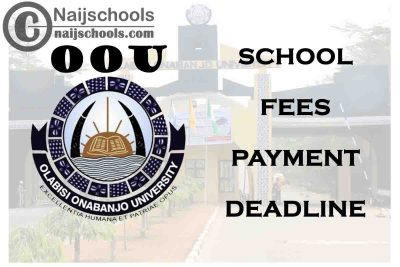 Olabisi Onabanjo University (OOU) School Fees Payment Deadline for 2021/2022 Academic Session   CHECK NOW