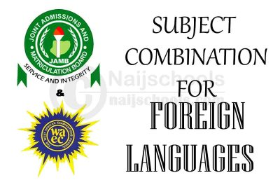 JAMB and WAEC (O'Level) Subject Combination for Foreign Languages