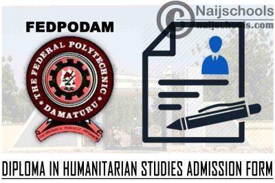 Federal Polytechnic Damaturu (FEDPODAM) 2021 Diploma in Humanitarian Studies Admission Form | APPLY NOW