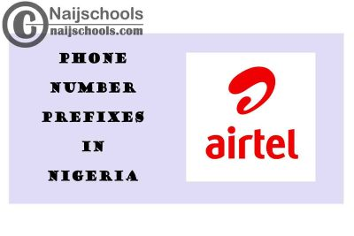 Complete List of All the Airtel Phone Number (Telephone) Prefixes in Nigeria 2021
