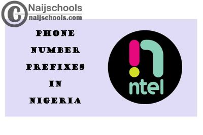 Complete List of All the ntel Phone Number (Telephone) Prefixes in Nigeria 2021