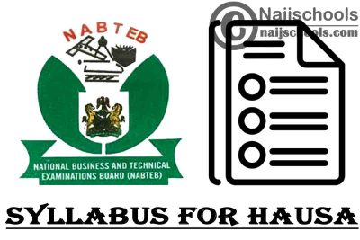 NABTEB Syllabus for Hausa 2020/2021 SSCE & GCE   DOWNLOAD & CHECK NOW