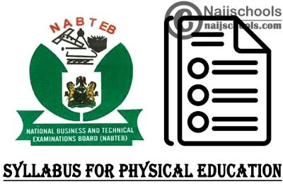 NABTEB Syllabus for Physical Education 2020/2021 SSCE & GCE   DOWNLOAD & CHECK NOW