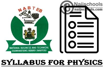 NABTEB Syllabus for Physics 2020/2021 SSCE & GCE   DOWNLOAD & CHECK NOW