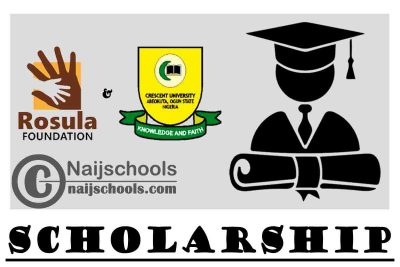 Rosula Foundation in Conjunction with Crescent University Abeokuta (CUAB) 2021/2022 Scholarship | APPLY NOW