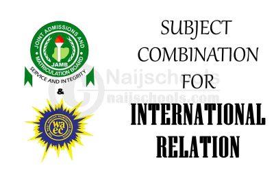 JAMB and WAEC (O'Level) Subject Combination for International Relation
