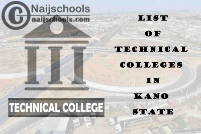 Full List of Technical Colleges in Kano State Nigeria