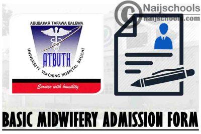 Abubakar Tafawa Balewa University Teaching Hospital (ATBUTH) Basic Midwifery Programme Admission Form for 2021/2022 Academic Session   APPLY NOW