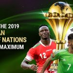 Enjoy the 2019 African Cup of Nations to the Maximum
