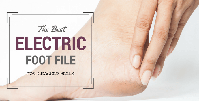 best foot file for