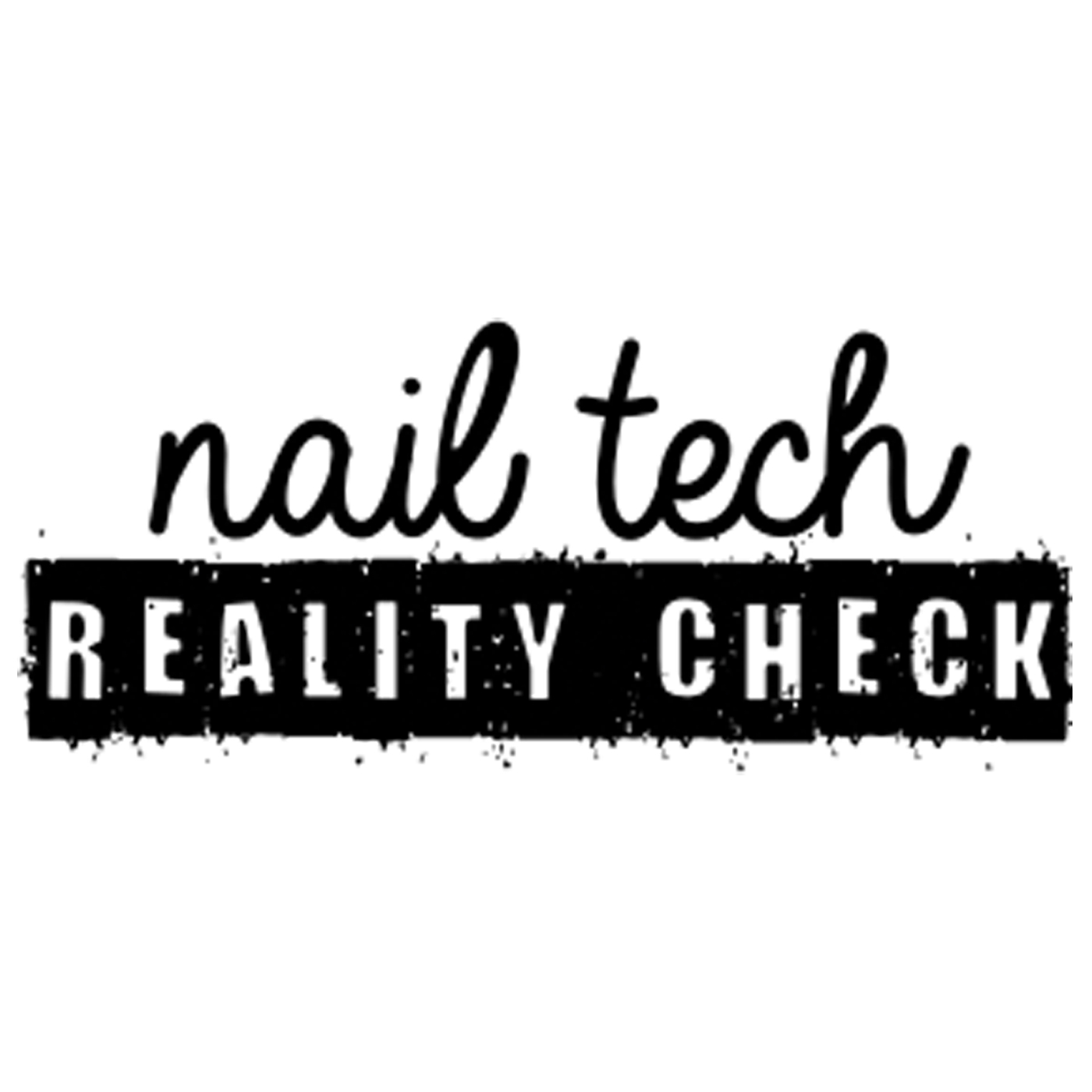 Need Business Advice? Nail Tech Reality Check is Here for You