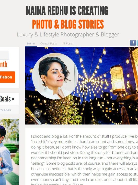Crowd-funding on Patreon, Become a Patron, Naina.co Luxury & Lifestyle, Photographer Storyteller, Blogger